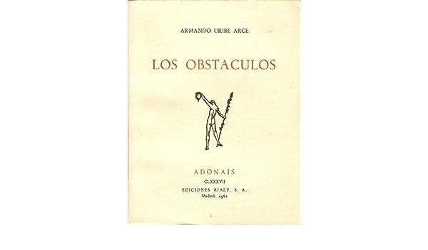 Los obstáculos. Tapa blanda by URIBE ARCE, Armando.-: Amazon.es ...