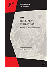 Permanent Guillotine, The: Writings of the Sans-Culottes