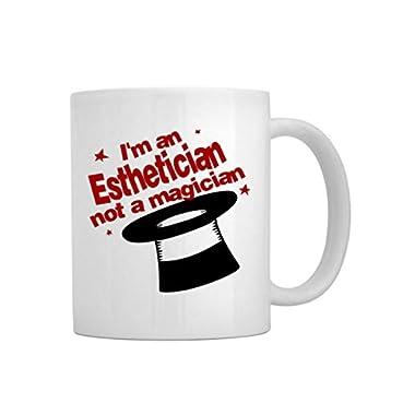 I'm a Esthetician, not a magician Mug