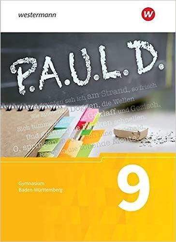 P.A.U.L. D. - Persönliches Arbeits- und Lesebuch Deutsch - Für Gymnasien in Baden-Württemberg u.a.: Schülerbuch 9