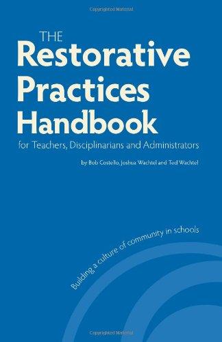 Restorative Practices Handbook for Teachers, Disciplinarians and Administrators