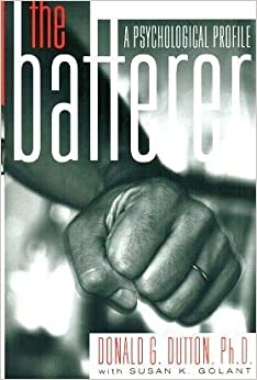The Batterer: A Psychological Profile 9780465033874 Higher Education Textbooks at amazon