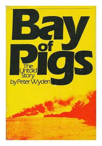 Bay of Pigs: The Untold Story (Of The Pigs Bay)