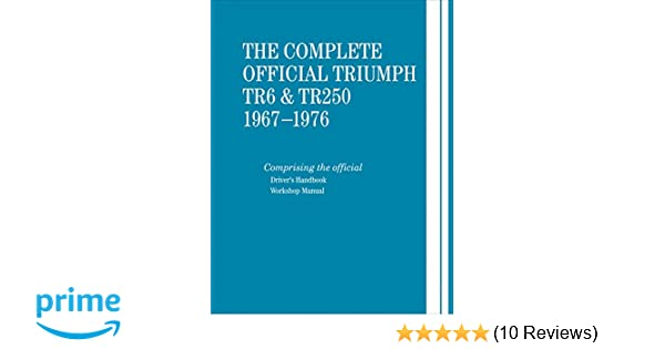 The complete official triumph tr6 tr250 1967 1976 british the complete official triumph tr6 tr250 1967 1976 british leyland motors 9780837617626 amazon books fandeluxe Gallery