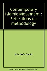 Paperback Contemporary Islamic Movement : Reflections on methodology Book
