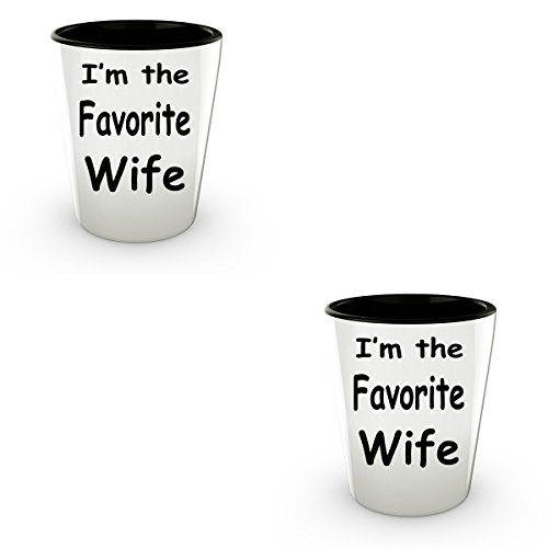 I'm The Favorite Wife 1.5 oz Funny Shot Glass Unique Ceramic Gift For Friends Or Co-workers. Great For Bars And Mantowns Where Shots Rule (2)