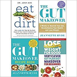 [9123672013] [9789123672011] Eat dirt, gut makeover, recipe book and very clever gut diet 4 books collection set-Paperback ()