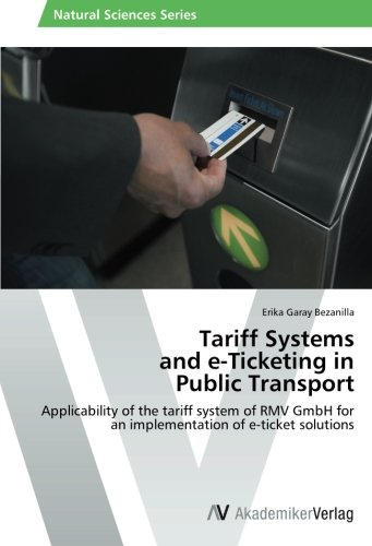 Tariff Systems  and e-Ticketing in  Public Transport: Applicability of the tariff system of RMV GmbH for an implementation of e-ticket - Av Erika