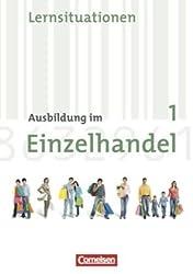 Ausbildung im Einzelhandel - Neubearbeitung - Allgemeine Ausgabe: 1. Ausbildungsjahr - Arbeitsbuch mit Lernsituationen