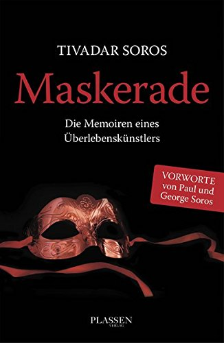 Maskerade: Die Memoiren eines Überlebenskünstlers