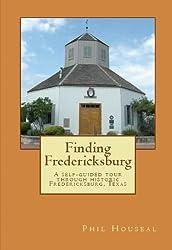 Finding Fredericksburg: A self-guided tour through historic Fredericksburg, Texas
