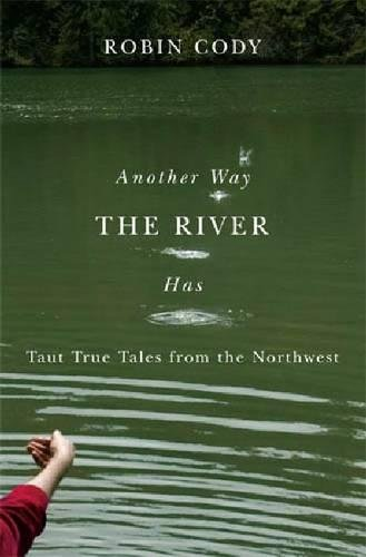 Download Another Way the River Has: Taut True Tales from the Northwest (Northwest Readers) ebook