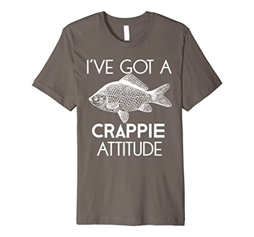 Funny Fishing Gift T-Shirt I Have Got A Crappie Attitude Tee