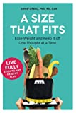 A Size That Fits: Lose Weight and Keep it off One Thought at a Time