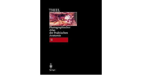Photographischer Atlas der Praktischen Anatomie II: Hals, Kopf, R ...