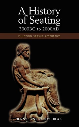 A History of Seating, 3000 BC to 2000 Ad: Function Versus Aesthetics