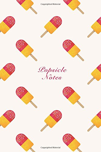 Popsicle Notes 6x9 Unruled Blank Notebook Watercolor Texture Design Sweet Popsicle Ice Cream Dessert Pattern Cover. Matte Softcover Note Book Journal [Storyteller, Another] (Tapa Blanda)