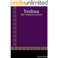Yeshua: The Unknown Jesus