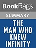 img - for Summary & Study Guide The Man Who Knew Infinity by Robert Kanigel book / textbook / text book