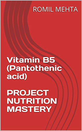 Vitamin B5 (Pantothenic acid)  PROJECT NUTRITION MASTERY