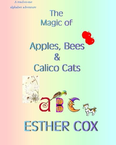 Download Apples, Bees & Calico Cats: A read-along alphabet adventure (The Magic of ...) (Volume 1) ebook