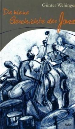 Die kleine Geschichte des Jazz