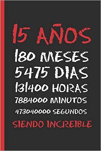 15 AÑOS SIENDO INCREIBLE: REGALO DE CUMPLEAÑOS ORIGINAL Y ...