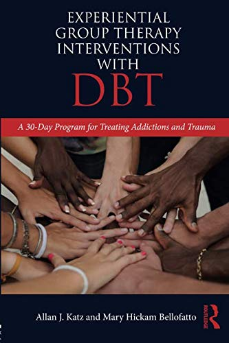 Experiential Group Therapy Interventions with DBT (Group Therapy Activities For Adults With Addiction)