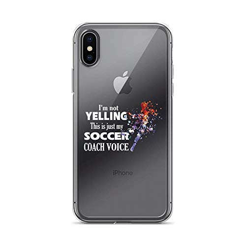 (iPhone X/XS Pure Clear Case Cases Cover I'm Not Yelling This is My Soccer Coach Voice TPU Anti-Scratch Full Protective Cover)