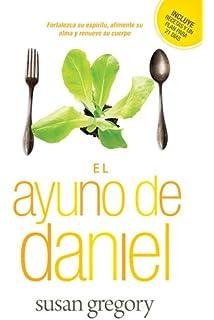 El ayuno de daniel (Spanish Edition)