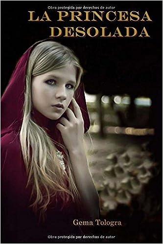 La Princesa Desolada: Volume 1 (Colección muñeca)