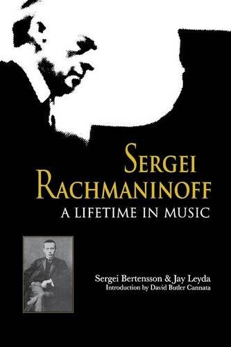 Sergei Rachmaninoff: A Lifetime in Music (Russian Music Studies)