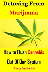 How to Flush Marijuana from your system              Marijuana can be suitable for a lot of things, however helping you pass a drug take a look at isn't one in all them. Many people ask us how to flush marijuana out of your sy...