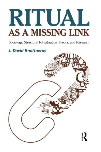 Ritual as a Missing Link: Sociology, Structural Ritualization Theory, and Research (The Sociological Imagination)