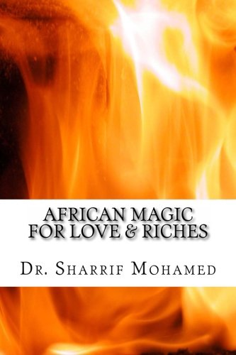 African Magic for Love & Riches: The Best Rites for Controlling Your love & Creating Wealth