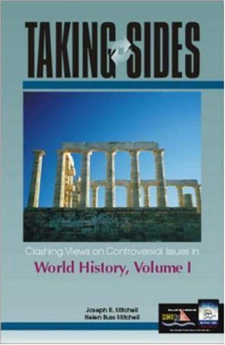 Taking Sides Clashing Views on Controversial Issues in World History, Vol. 1