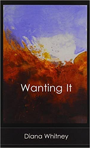 Wanting It by Whitney, Diana (2014)