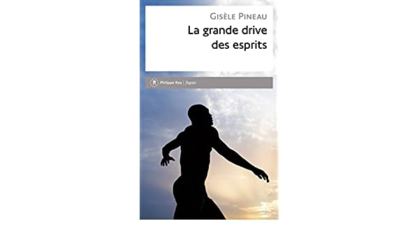 La grande drive des esprits french edition kindle edition by la grande drive des esprits french edition kindle edition by gisle pineau literature fiction kindle ebooks amazon fandeluxe Choice Image