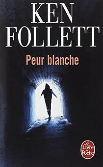 Peur blanche par Follett