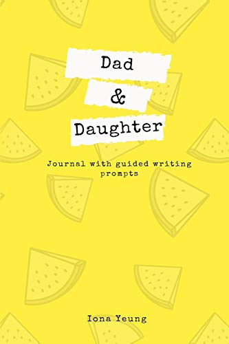 Pdf Parenting Dad and Daughter Journal With Guided Writing Prompts