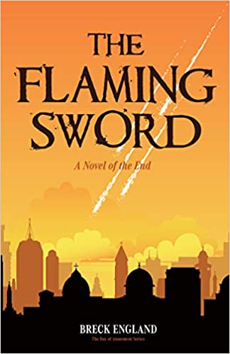 The The Flaming Sword: A Novel of the End by Breck England travel product recommended by Brenda Knight on Lifney.