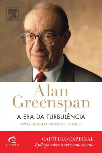 Alan Greenspan. A Era da Turbulência. Epílogo
