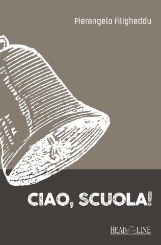Ciao, scuola! (Italian Edition)