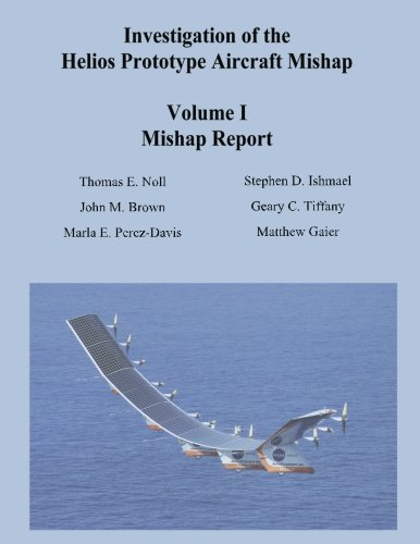 1: Investigation of the Helios Prototype Aircraft Mishap - Volume I Mishap - Brown Tiffany M