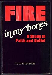 Fire in my bones: A study in faith and belief