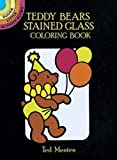 Teddy Bears Stained Glass Coloring Book (Dover Stained Glass Coloring Book)