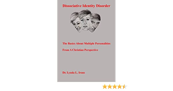 Dissociative identity disorder the basics about multiple dissociative identity disorder the basics about multiple personalities from a christian perspective kindle edition by dr lynda l irons fandeluxe Image collections