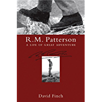 R.M. Patterson: A Life of Great Adventure (English Edition)