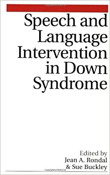 Speech and Language Intervention in Down Syndrome by Jean Rondal (2003-06-02)