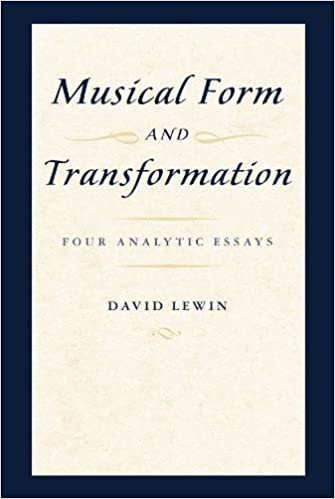 musical form and transformation four analytic essays david lewin  musical form and transformation four analytic essays david lewin 9780199759958 com books